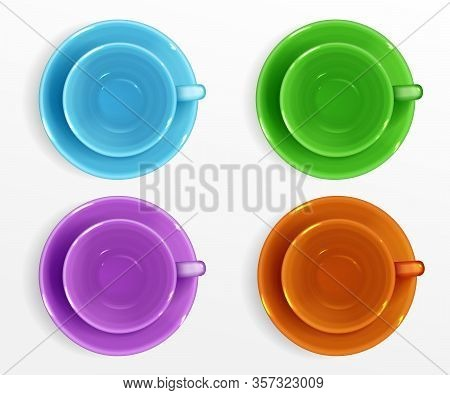 Empty Cups For Coffee And Tea Top View. Vector Realistic Set Of Color Ceramic Mugs With Saucer, Porc