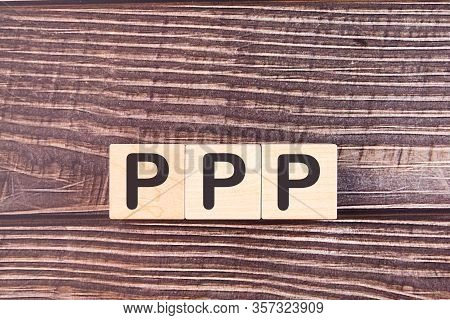 Ppp Word Made With Wood Building Blocks