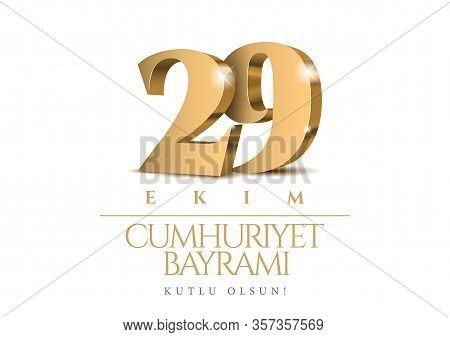 29 Ekim Cumhuriyet Bayrami Kutlu Olsun. Gold 3d Numbers. 29 October Republic Day Turkey And The Nati