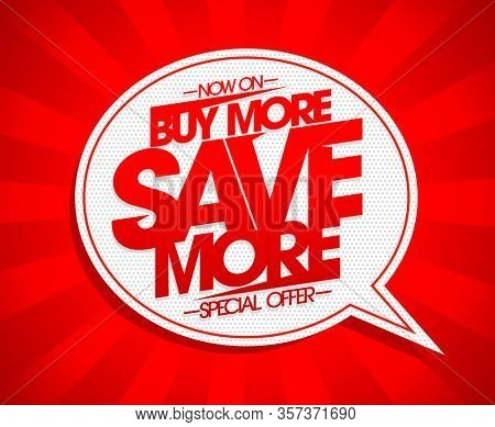 Buy more save more banner design concept witn speech bubble, rasterized version