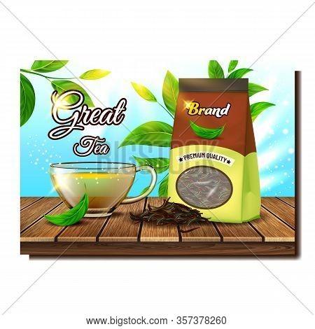 Great Tea Creative Promo Advertising Poster Vector. Premium Quality Tea Bag, Granules Heap, Hot Drin
