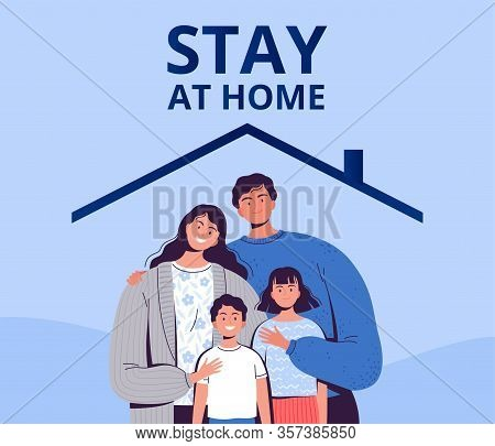 Poster Urging You To Stay Home To Protect Yourself From The New Covid-2019 Coronavirus. A Family Wit