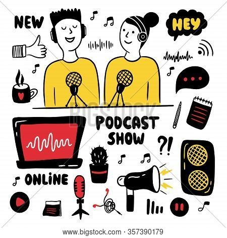 Podcast Show Doodle Set. Man And Woman Making Podcast. Hand Drawn Vector Illustration With Different