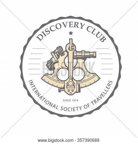 Sextant Emblem For Discovery Club - Navigation Astrolabe Logo, Vintage Nautical Navigation Device, B