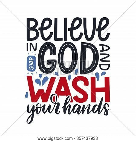 Believe In God And Wash Your Hand Motivational Lettering Poster, Basic Protective Measures Against T