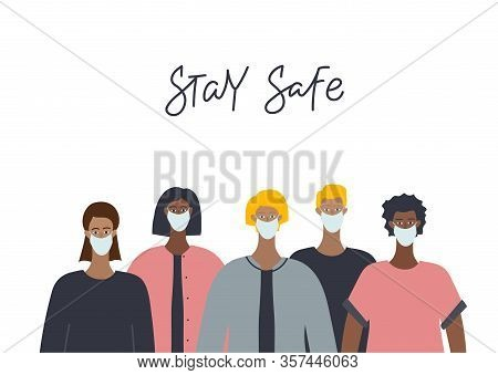 Group Of Multinational People Wearing Medical Face Mask. Stay Safe Lettering. Coronavirus Epidemic P