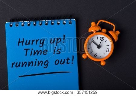 Hurry Up, Time Is Running Out - Procrastination And Time Lose Concept. Time Is Money, Crisis Comes
