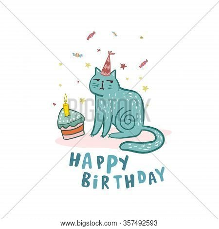 Happy Birthday. Cat In Cartoon Style. Vector Illustration.drawing Cat. Birthday Cake. Birthday Card