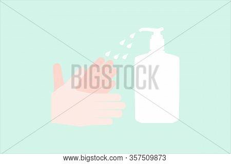 Hand Sanitizer And Hands Vector Illustration Flat Design Vector Illustration On A Light Gree Backgro