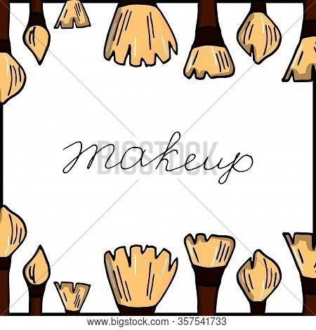 Make Up Set. Makeup Brushes Set. Eps10 Vector Illustration. Doodle Make Up Set. Brushes Kit. Makeup