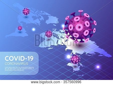 3d Isometric Web Banner Covid-19 Virus Or Coronavirus Outbreak In 2020 With World Map. Covid-19 Viru