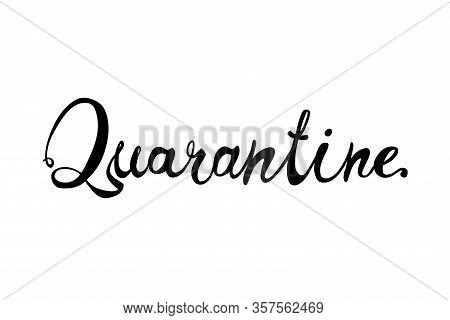 Quarantine. Optimistic Inscription Of Vector Calligraphic Letters.