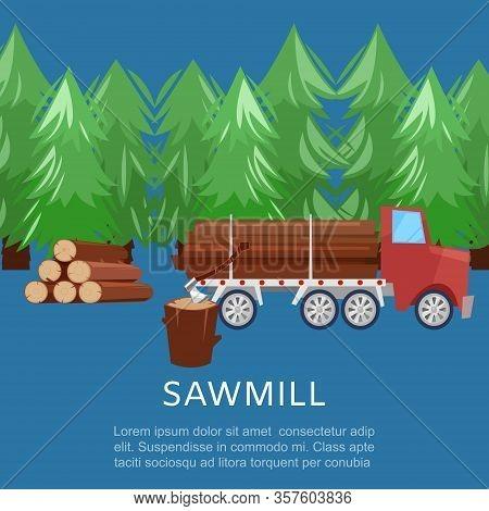 Sawmill Woodcutter Truck Logging Equipment Lumber Machine Industrial Wood Timber Forest Cartoon Vect