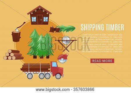 Timber Shipping Delivery From Sawmill Woodcutter Truck Logging Equipment, Lumber Machine Industrial