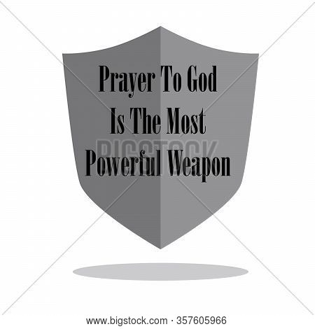 Hand Lettering Prayer To God Is The Most Powerful Weapon . Bible Verse. Christian Poster. Quote.vect