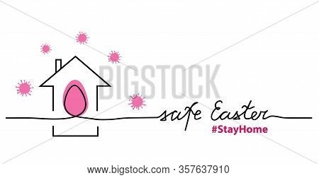 Safe Easter Simple Vector Background Or Web Banner With Egg, House, Stayhome Quote, Safe Easter Lett