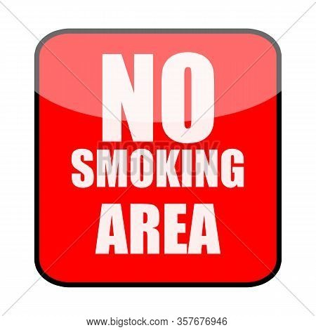 No Smoking Area Red Sign Isolated On White Background