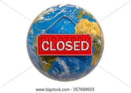 Earth Globe With Closed Hanging Sign, Quarantine Concept. 3d Rendering Isolated On White Background