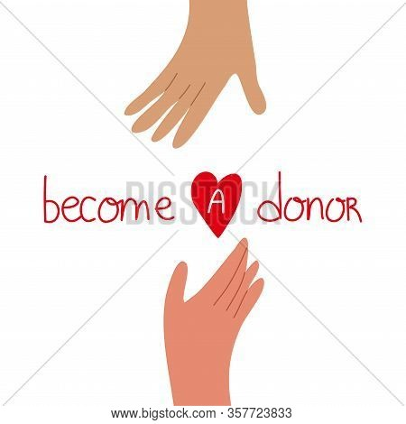 Become A Donor Logo Sign With The Hands Of The Donor And Recipient. Vector Illustration In Flat Cart