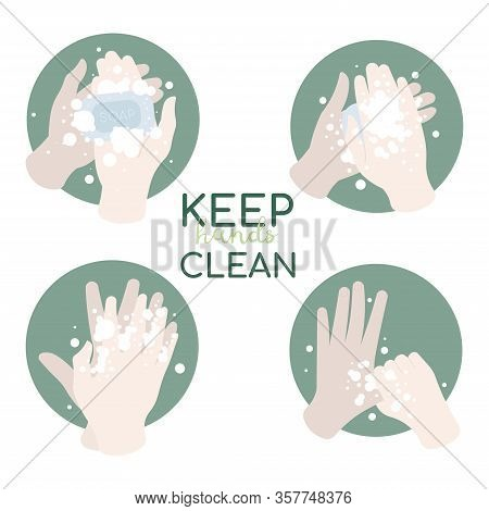 Washing Hands With Soap. Infographic Steps How Washing Hands Properly. Prevention Against Virus And