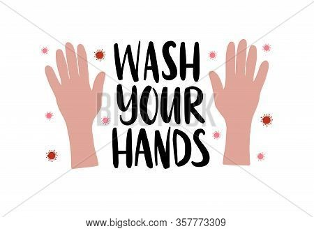 Personal Hygiene, Virus And Disease Prevention Concept. Wash Your Hands Text