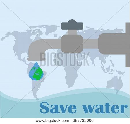 Water Tap With Water Drops Flat Vector Illustration. World Water Day Save The Planet - Vector Poster