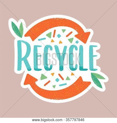 Recycle Inscription In Hipster Cartoon Doodle Style Illustration. Compost, Zero Waste, Eco Friendly,