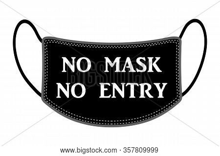 No Mask No Entry Inscription On Protective Medical Mask Vector Illustration On White Background. Cor