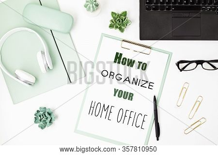 Top View Of Office Desk. Table With Laptop And Office Supplies. Flat Lay Home Office Workspace, Remo