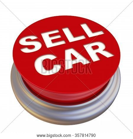 Sell Car. Red Button Labeled. One Red Button With White Text - Sell Car Isolated On White Background