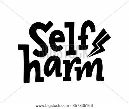 Self Harm Quote. Single Word. Lettering Text Self Harm. Mental Health. Guilt Feeling. Punishment And