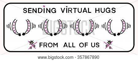 Sending Virtual Hug Corona Virus Crisis Banner. Viral Pandemic Company Support Message. Defeat Covid