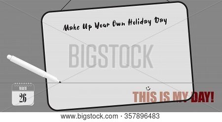 Post Card For Event March Day Make Up Your Own Holiday Day. Office Whiteboard And Marker