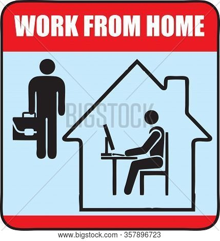 Warning Sign About The Need To Comply With Quarantine And Work At Home. Offices Are Quarantined, Wor