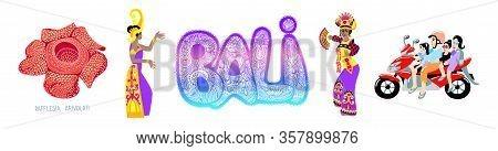 Set Of 5 Symbols From Bali Island Indonesia, - Rafflesia Flower, Bali Dancers Girls, Family On A Mop