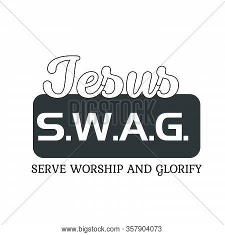 Jesus Swag, Biblical Phrase, Christian Typography For Banner, Poster, Photo Overlay, Apparel Design