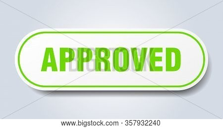 Approved Sign. Approved Rounded Green Sticker. Approved