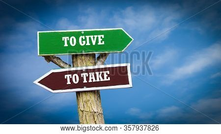 Street Sign The Direction Way To To Give Versus To Take