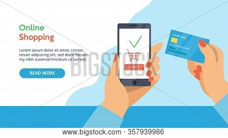Concept Of Online Payment. Website Landing Page. Woman S Hand Is Holding Credit Card. Customer Is Pa