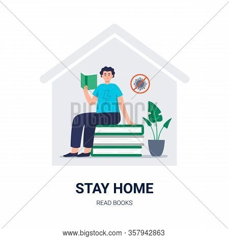 Stay Home. Social Media Campaign And Coronavirus Prevention. A Young Man Read Books, Studies At Home