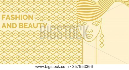 Fashionable Vector Graphics. A Poster Of A Woman Looking Ahead. Banner For Beauty Parlour.
