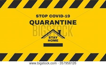 Stay Home, Stay Safe. Stop Coronavirus, Quarantine Banner. Vector Sign For Covid-19 Prevention. Vect