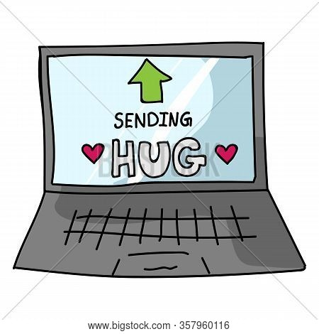 Sending Virtual Hug Corona Virus Crisis Text On Laptop. Defeat Sars Cov 2 Stay Home Infographic. Soc