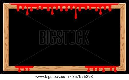 Wooden Frame With Red Blood Drips And Black For Copy Space, Halloween Background, Red Blood Dripping