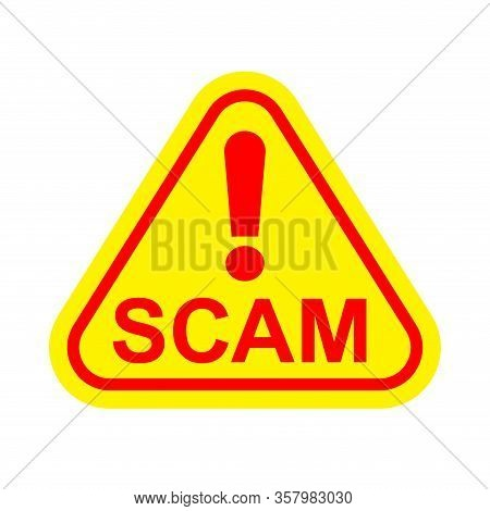Scam Triangle Sign Label Red Yellow Isolated On White, Scam Warning Sign Graphic For Spam Email Mess