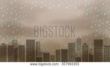 Rainy Storm Dark And Landscape Building Background, Acid Rain Pollution, Rainy Storm And Copy Space,
