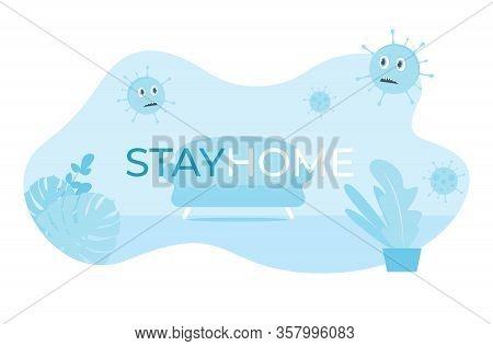 Novel Coronavirus 2019-ncov , Stay Home Novel Coronavirus 2019-ncov