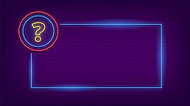 Neon Quiz Sign. Glow Question Mark And Lighting Frame. Party Led Banner Template. Blue Web Badge Vec