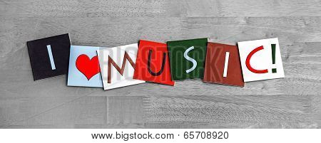 I Love Music, Sign Series for Music, Singing and Concerts.