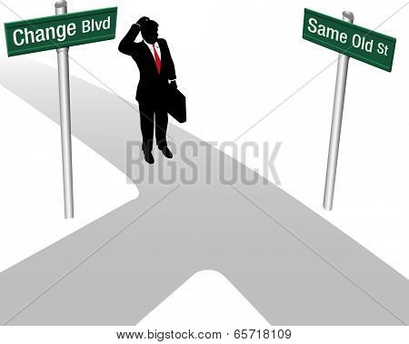 Business person decides between same way or change and choose new path direction